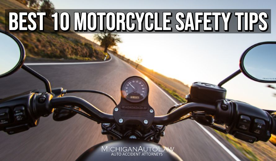 10 Motorcycle Safety Tips For Safe Riding | Michigan Auto Law