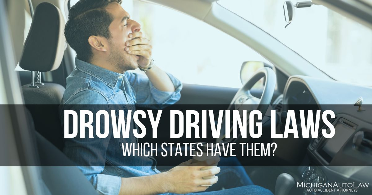 Drowsy Driving Laws: What Are They? | Michigan Auto Law