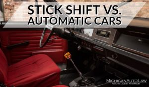 Stick Shift vs Automatic Transmissions: Which One Is Better? | Michigan Auto Law