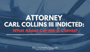 Attorney Carl Collins III Indicted: What About Car-Hit-U Clients?