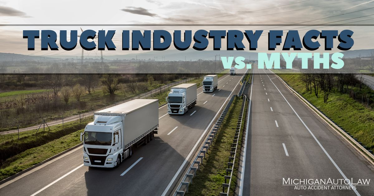 3 Trucking Industry Myths Dispelled | Michigan Auto Law