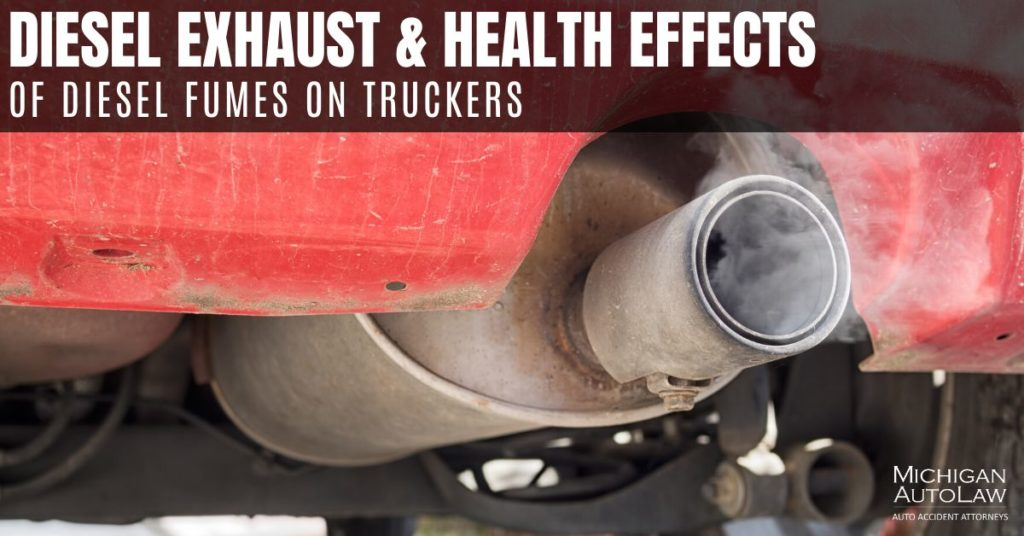 Effects Of Breathing Diesel Exhaust On Truckers Michigan