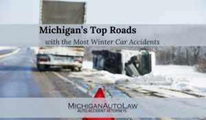 Winter Car Accidents: 10 Roads To Avoid In Michigan Winter