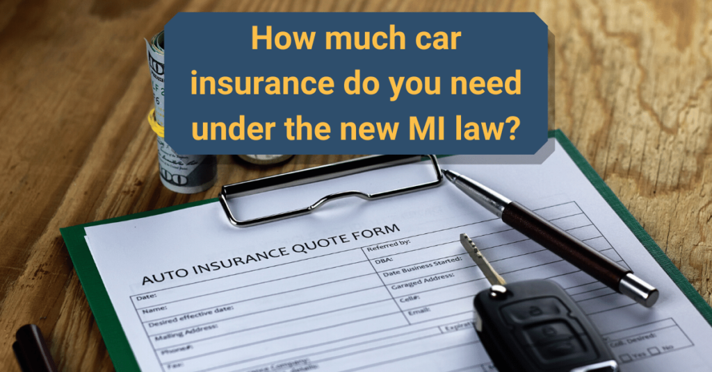 How much car insurance do I need in Michigan?