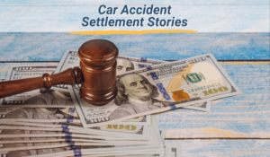 Car Accident Settlement Stories | Michigan Auto Law