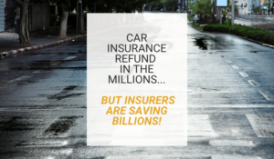 Car insurance refund in the millions but insurers are saving billions