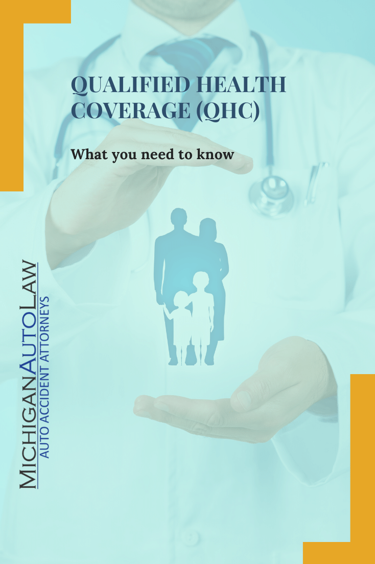 Qualified Health Coverage (QHC) & Michigan No-Fault Insurance: What You Need To Know