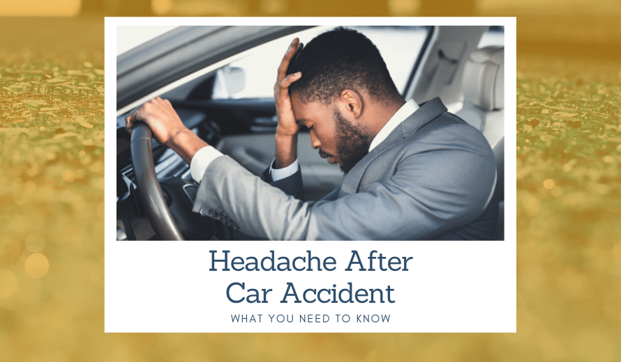 Headache After Car Accident: What You Need To Know