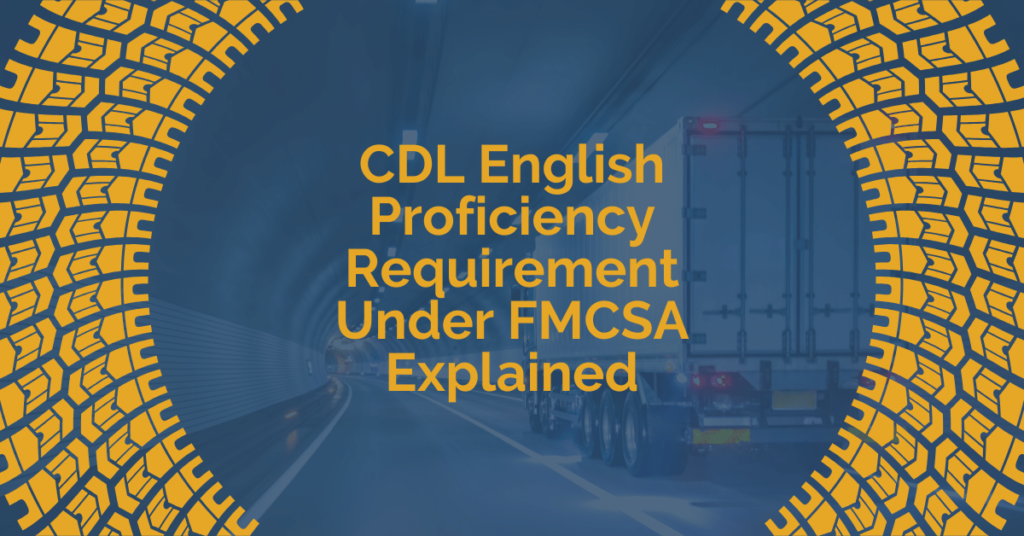CDL English Proficiency Requirement Under FMCSA Explained