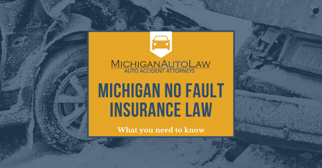 Michigan No-Fault Insurance Law Overview: What You Need To Know