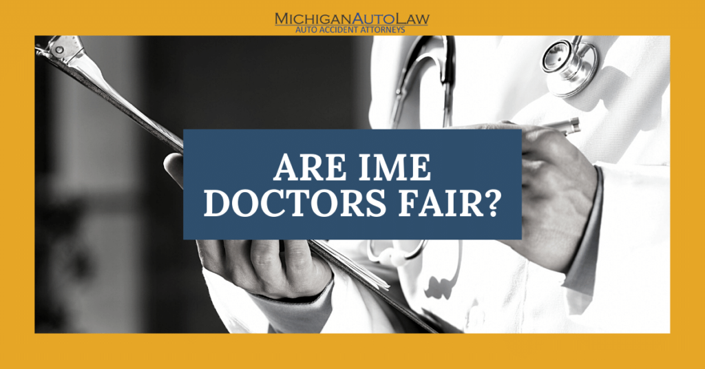 Are IME Doctors Fair: The Truth About Independent Medical Exams