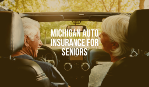 Auto Insurance For Seniors in Michigan: What You Need To Know