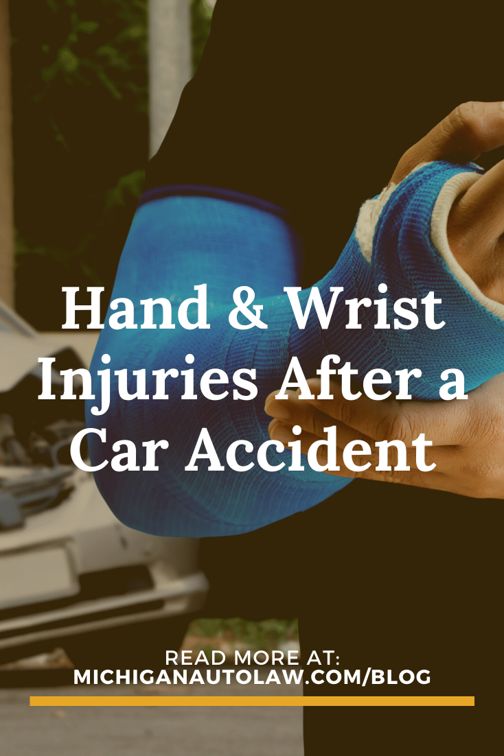 Hand and Wrist Injuries After a Car Accident
