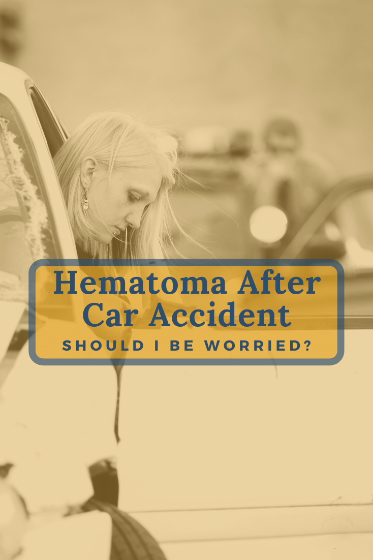 Hematoma After Car Accident: Should I Be Worried?