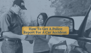 How To Get A Police Report For A Car Accident