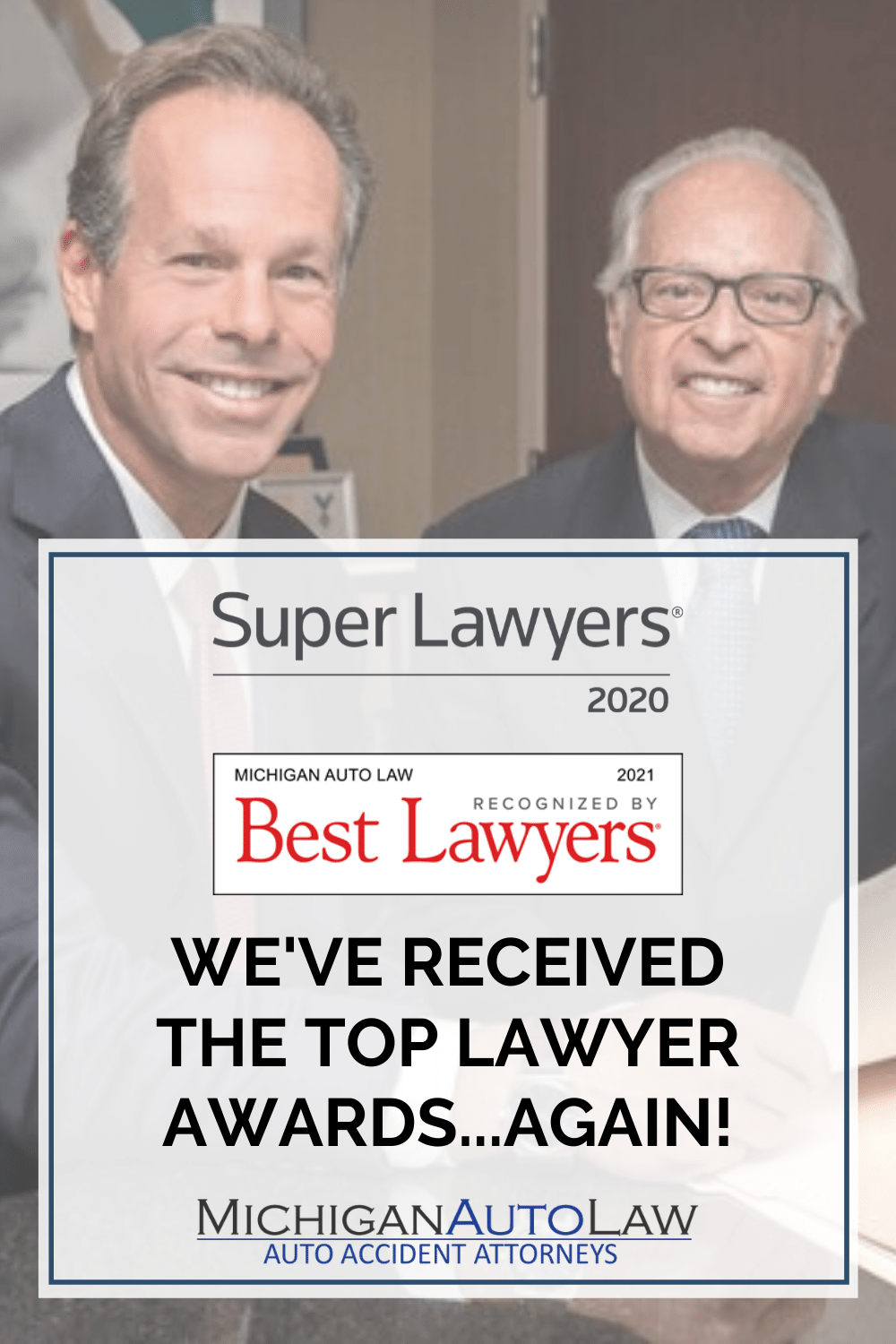 Michigan Auto Law attorneys voted Super Lawyers 2020 and Best Lawyers in America 2021