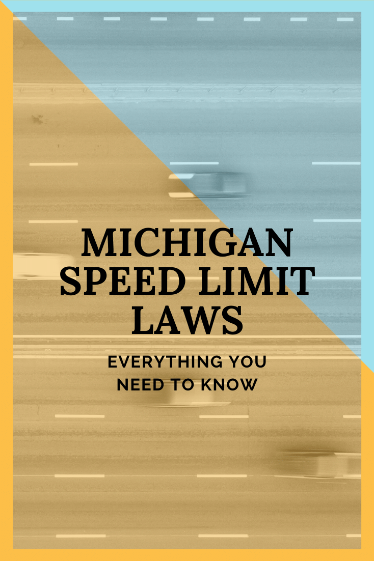 Michigan Speed Limit Laws: Everything You Need To Know