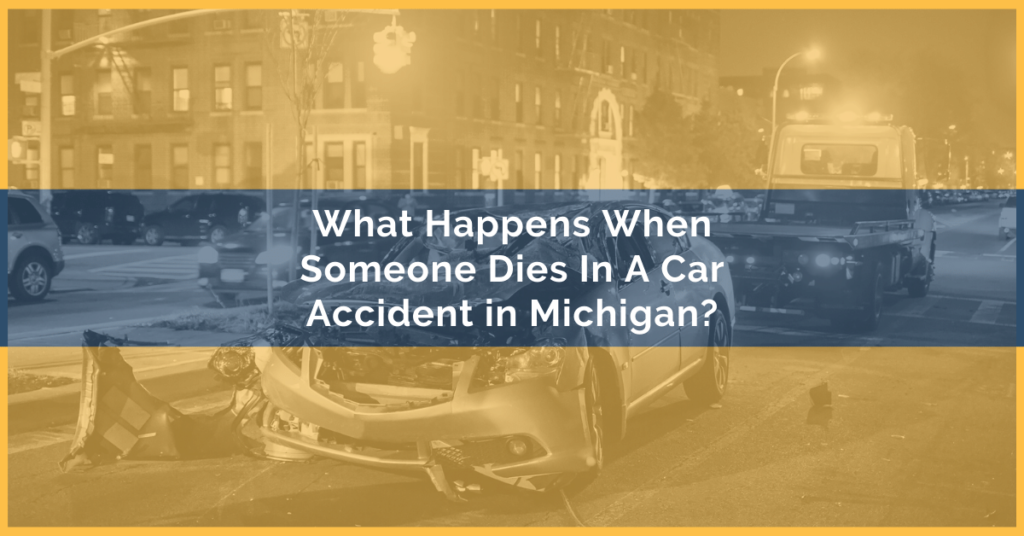What Happens When Someone Dies In A Car Accident?