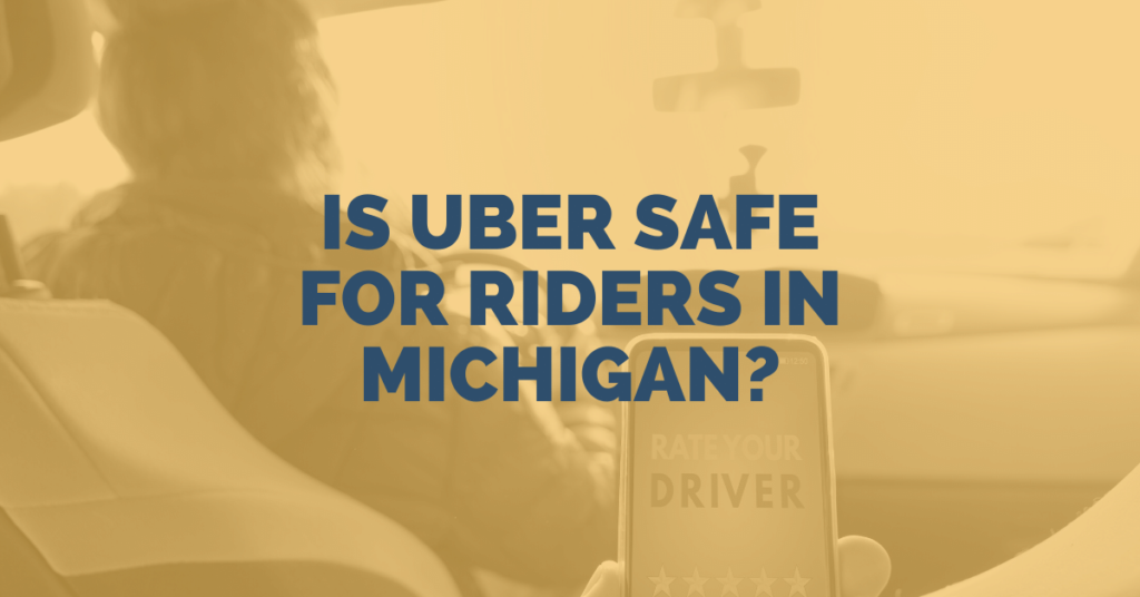 Is Uber Safe For Riders In Michigan?