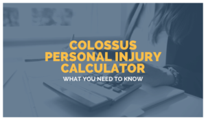 Colossus Personal Injury Calculator: What You Need To Know