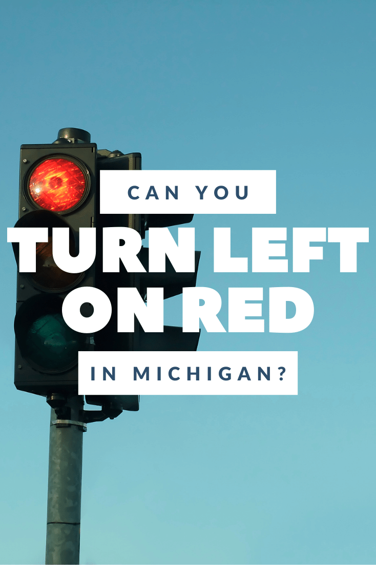 Can You Turn Left On A Red Light In Michigan?
