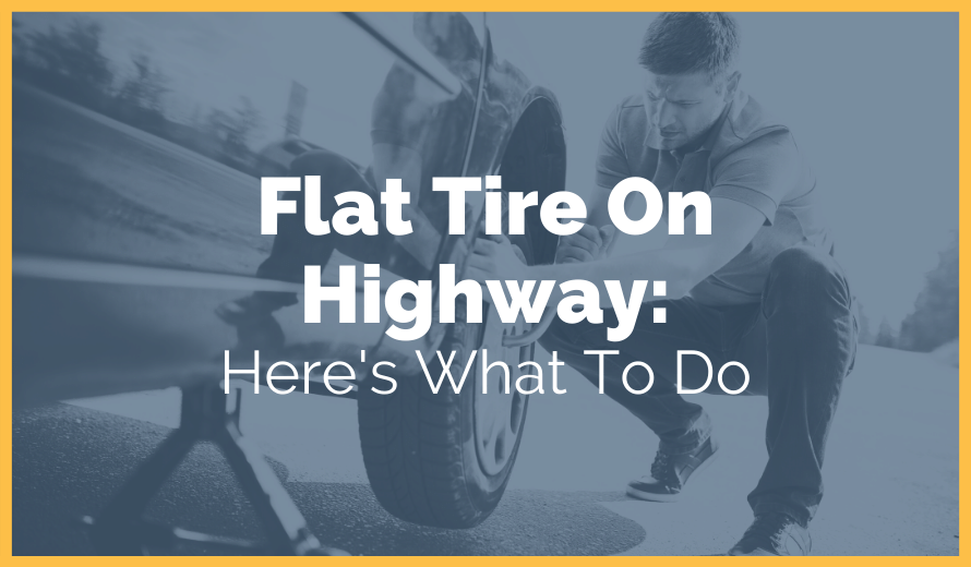 Flat Tire On Highway: Here's What To Do
