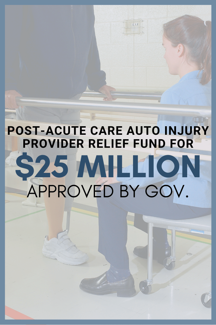 Post-Acute Care Auto Injury Provider Relief Fund For $25 Million Approved By Gov.