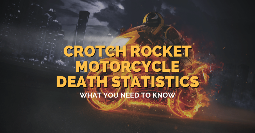 Crotch Rocket Motorcycle Death Statistics: What You Need To Know