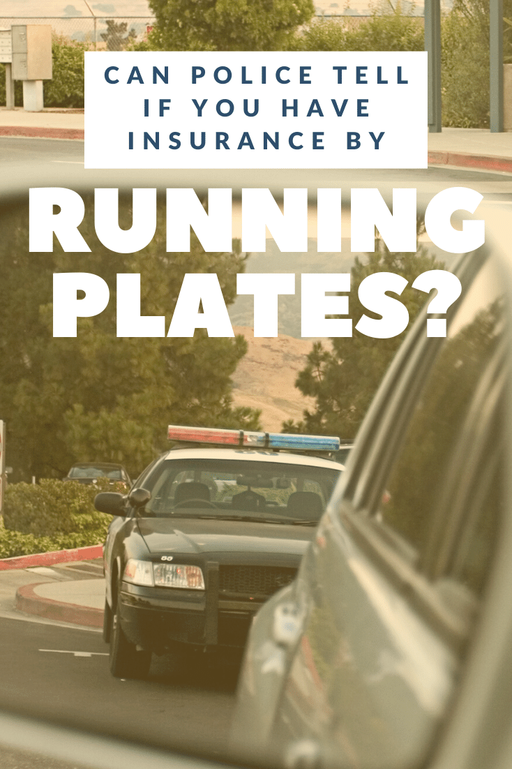 Can Police Tell If You Have Insurance By Running Plates?