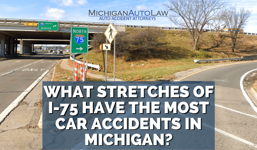 I-75 Car Accidents In Michigan: What Stretches Are The Most Dangerous?